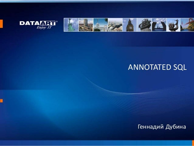 """AnnotatedSQL - провайдер с плюшками за 5 минут"" - Геннадий Дубина, Senior Software Developer в DataArt, г. Херсон"