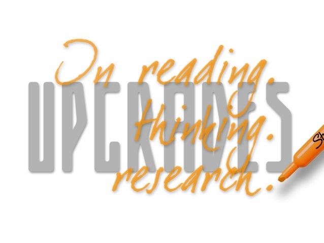 UPGRADES In thinking. research. reading.