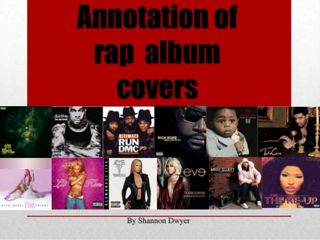 Annotation of rap album   covers    By Shannon Dwyer