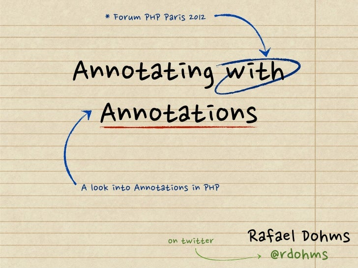 Annotating with Annotations - ForumPHP 2012
