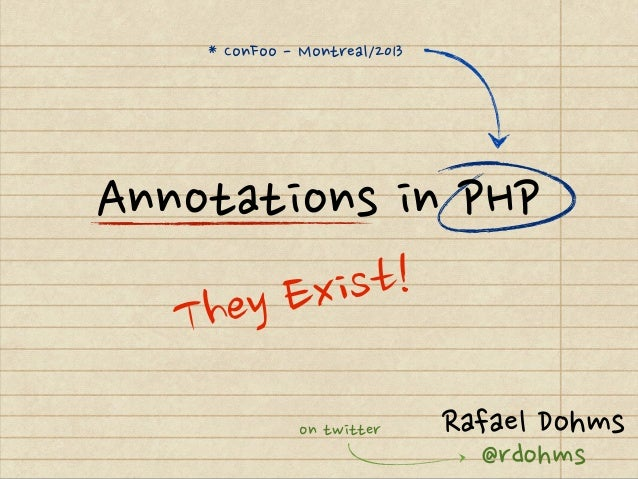 Annotations in PHP - ConFoo 2013