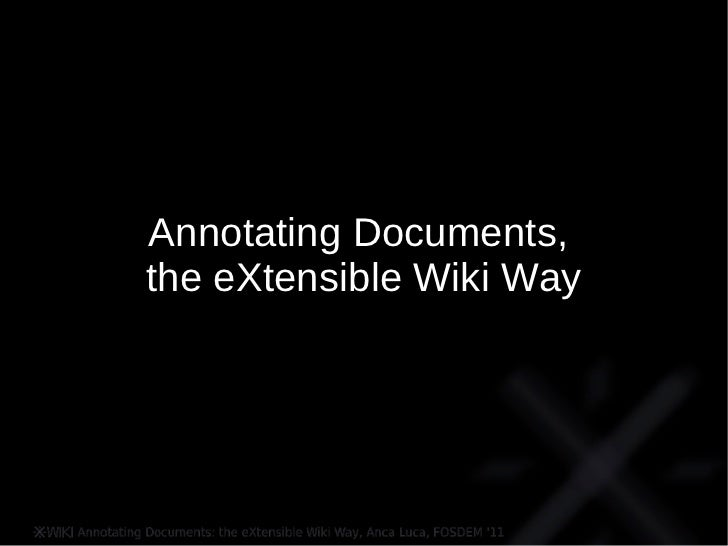 Annotating documents, the eXtensible Wiki Way