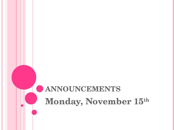 ANNOUNCEMENTS  Monday, November 15 th