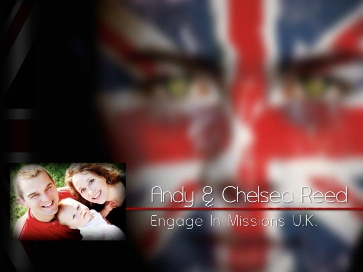 Andy & Chelsea Reed___________________________________          Engage In Missions U.K .
