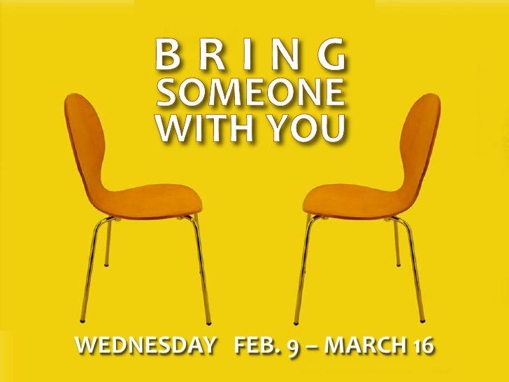 WEDNESDAY FEB. 9 – MARCH 16