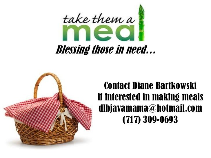 Blessing those in need…            Contact Diane Bartkowski         if interested in making meals         dlbjavamama@hotm...