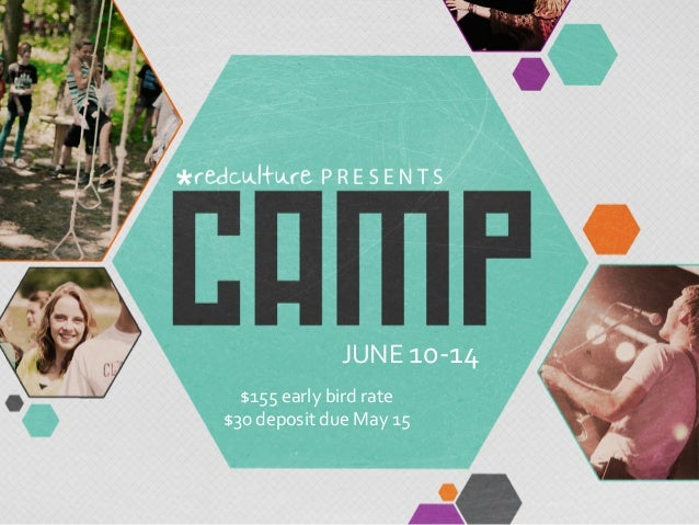 JUNE	  10-­‐14	  $155	  early	  bird	  rate	  $30	  deposit	  due	  May	  15