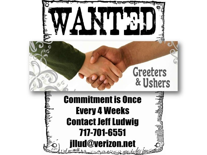 Commitment is Once    Every 4 Weeks Contact Jeff Ludwig     717-701-6551  jllud@verizon.net