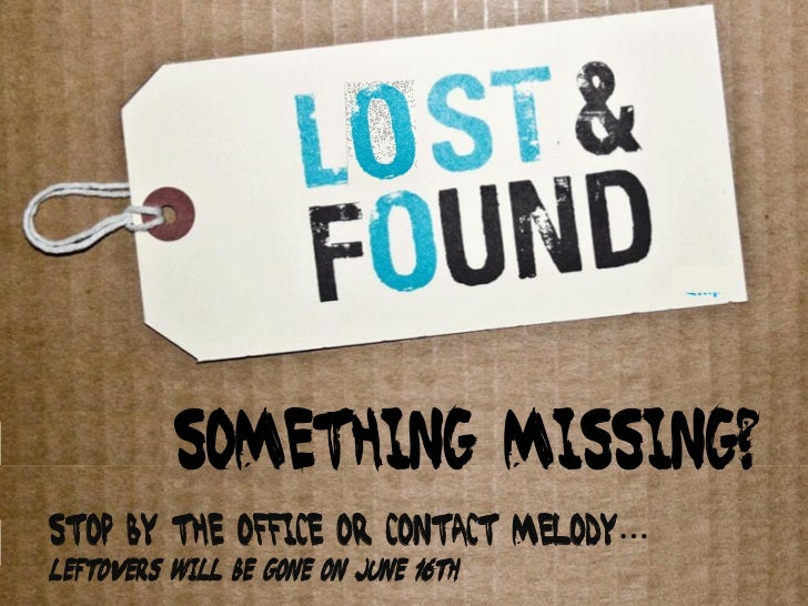 Something missing?Stop by the office or contact melody…Leftovers will be gone on June 16th