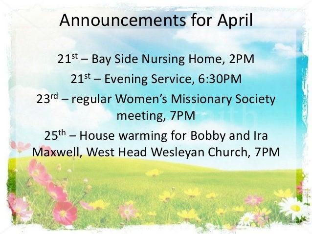 Announcements for April    21st – Bay Side Nursing Home, 2PM       21st – Evening Service, 6:30PM23rd – regular Women's Mi...