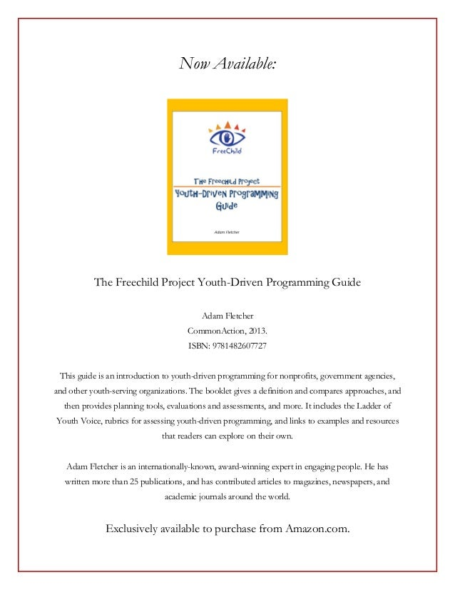 Now Available:           The Freechild Project Youth-Driven Programming Guide                                          Ada...