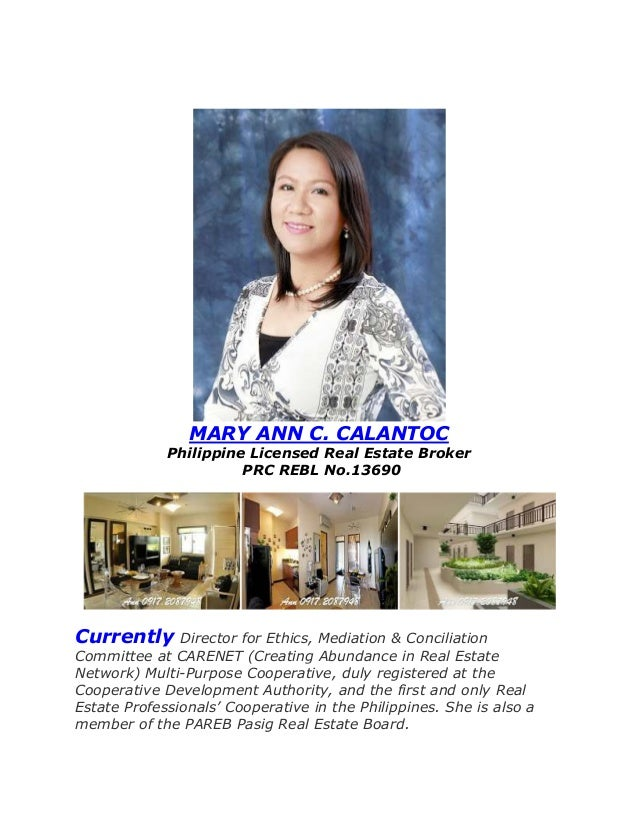 MARY ANN C. CALANTOCPhilippine Licensed Real Estate BrokerPRC REBL No.13690Currently Director for Ethics, Mediation & Conc...