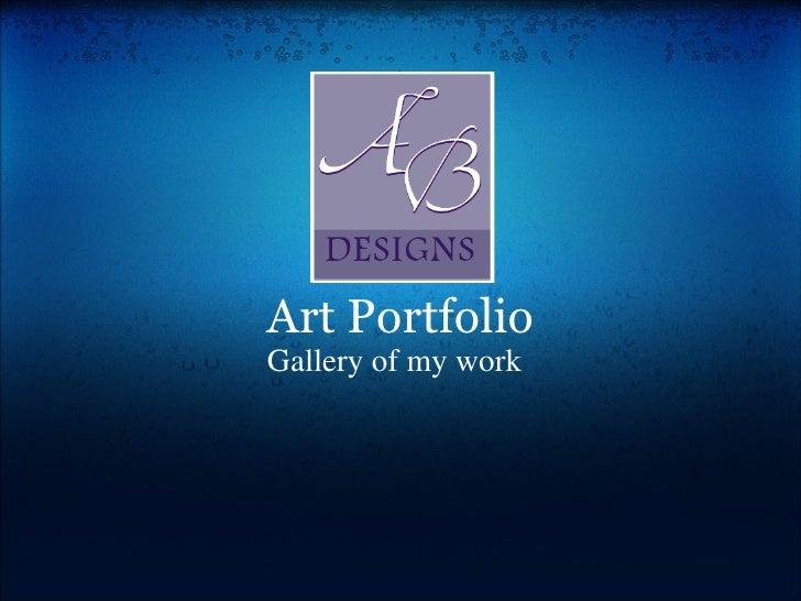Art Portfolio Gallery of my work
