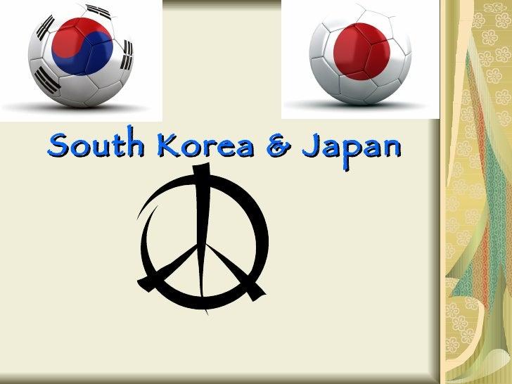 <ul><li>South Korea & Japan </li></ul>