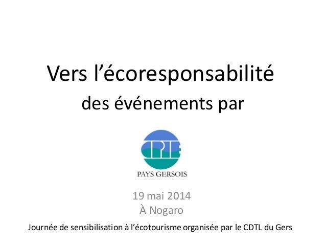 Vers l'écoresponsabilité des événements par 19 mai 2014 À Nogaro Journée de sensibilisation à l'écotourismeorganisée par l...