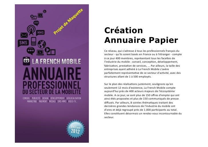 CréationAnnuaire PapierCe réseau, qui sadresse à tous les professionnels français du secteur -‐ q...