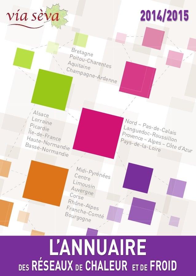 28, rue de la Pépinière - 75008 PARIS www.viaseva.org L'ANNUAIRE DES RÉSEAUX DE CHALEUR ET DE FROID 2014/2015 Midi-Pyrénée...