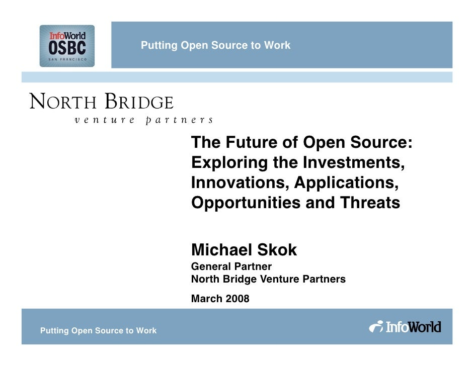 Putting Open Source to Work                                     The Future of Open Source:                                ...