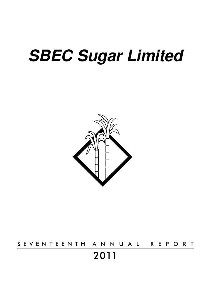 SBEC Sugar LimitedS E V E N T E E N T H   A N N U A L   R E P O R T                        2011