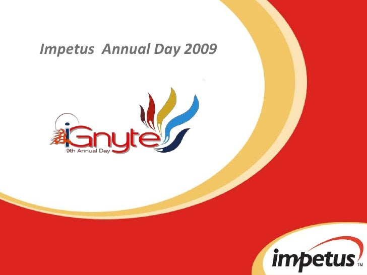 Impetus Technologies - Offshore R&D provider - Pioneer in Outsourced Product development (OPD) - Annual Day 2009