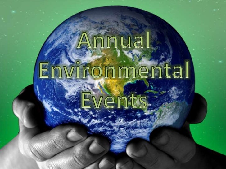 Annual Environmental Events<br />