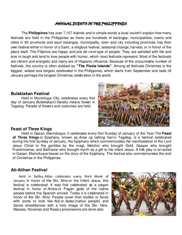 ANNUAL EVENTS IN THE PHILIPPINES The Philippines has over 7,107 Islands and in simple words a local couldn't explain how m...