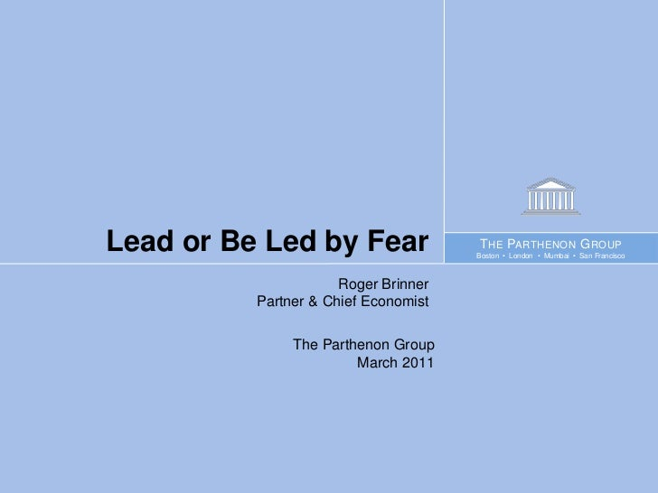 Lead or Be Led by Fear - Roger Brinner, Parthenon Group from Mass Technology Leadership Council 2012 Annual Meeting
