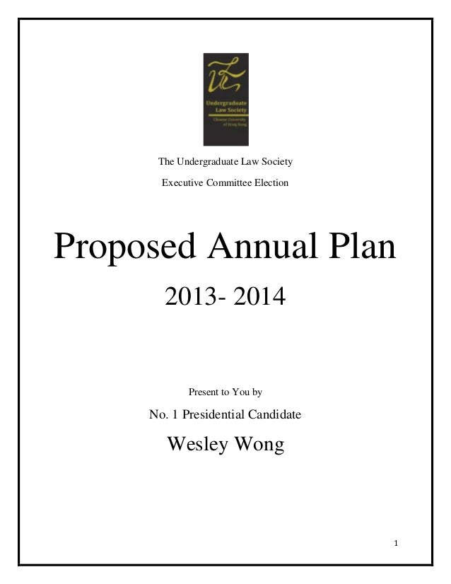 The Undergraduate Law Society       Executive Committee ElectionProposed Annual Plan       2013- 2014            Present t...