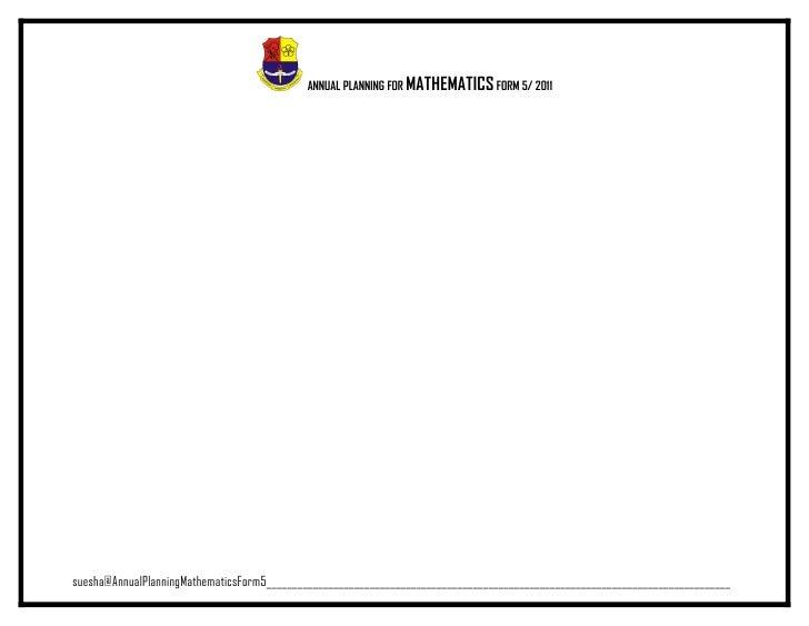 ANNUAL PLANNING FOR MATHEMATICS FORM 5/ 2011suesha@AnnualPlanningMathematicsForm5_________________________________________...