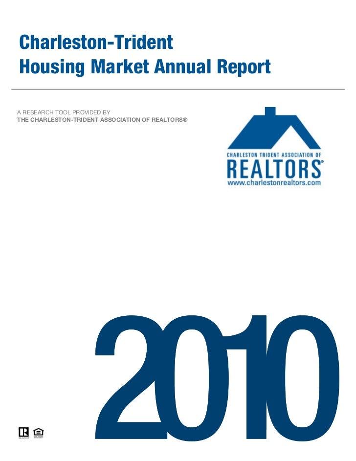 Charleston-TridentHousing Market Annual ReportA RESEARCH TOOL PROVIDED BYTHE CHARLESTON-TRIDENT ASSOCIATION OF REALTORS®