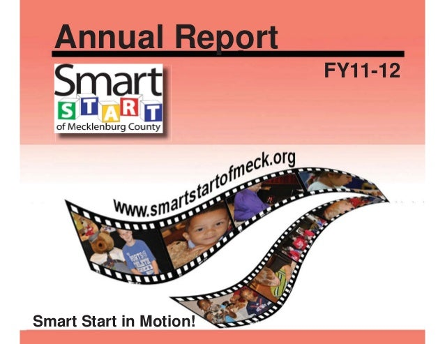 Annual Report                         FY11-12Smart Start in Motion!