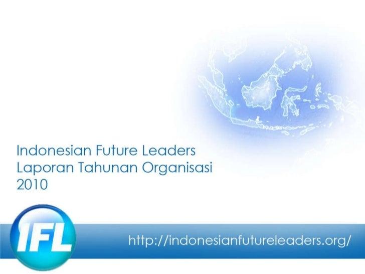Annual Report Indonesian Future Leaders 2010