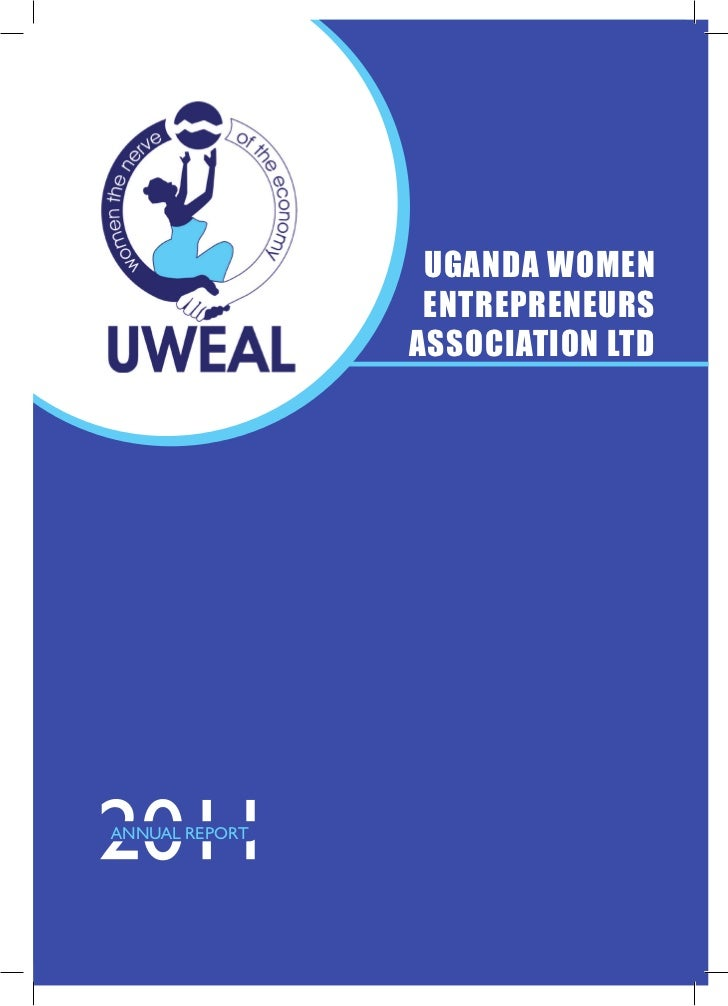 UGANDA WOMEN                 ENTREPRENEURS                ASSOCIATION LTDANNUAL REPORT