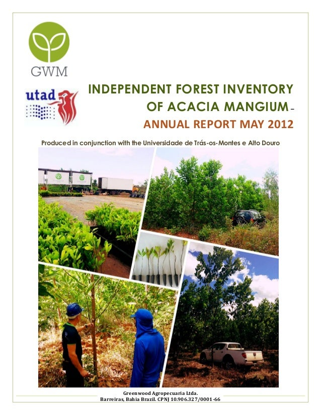 INDEPENDENT FOREST INVENTORY OF ACACIA MANGIUM – ANNUAL REPORT MAY 2012 Produced in conjunction with the Universidade de T...