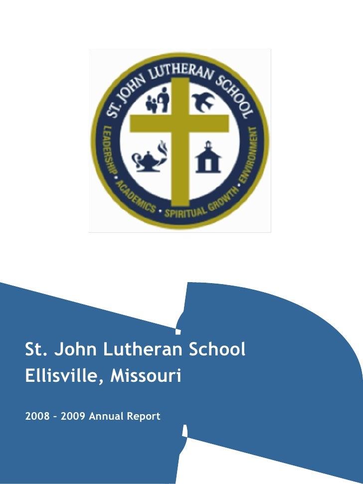 St. John Lutheran School Ellisville, Missouri 2008 – 2009 Annual Report