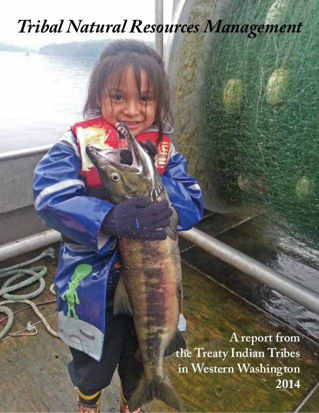 Tribal Natural Resources Management  A report from the Treaty Indian Tribes in Western Washington 2014