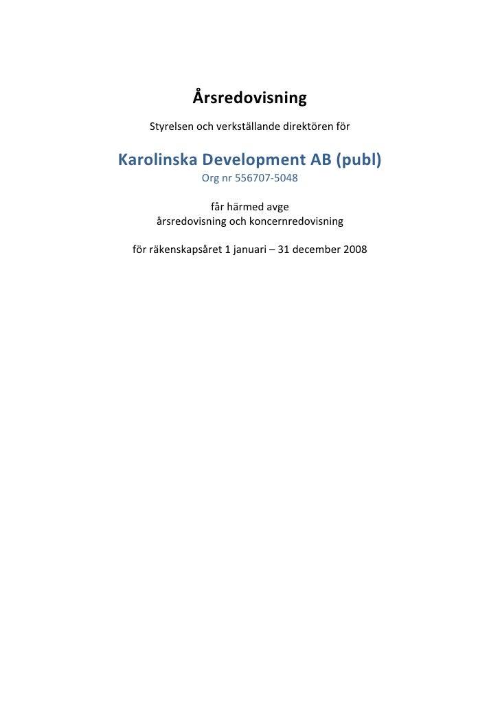 Årsredovisning     Styrelsen och verkställande direktören för  Karolinska Development AB (publ)               Org nr 55670...