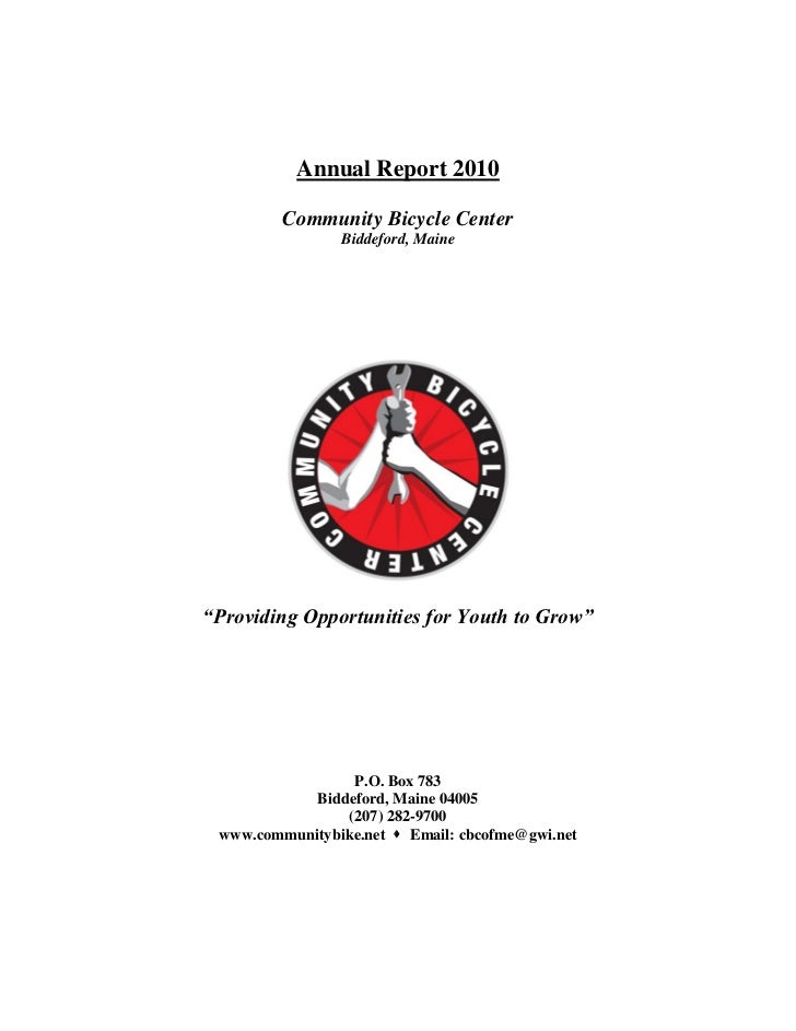 "Annual Report 2010         Community Bicycle Center                Biddeford, Maine""Providing Opportunities for Youth to G..."