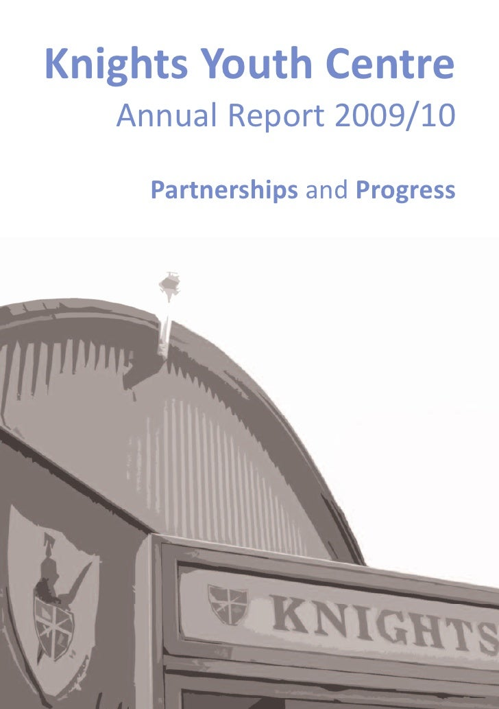 Knights Youth Centre   Annual Report 2009/10     Partnerships and Progress