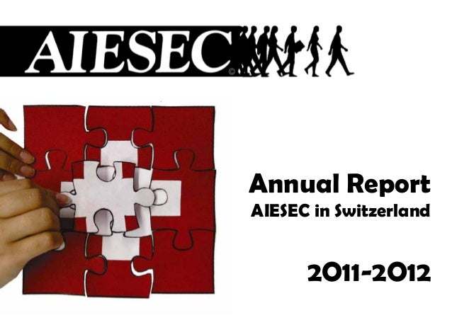 Annual ReportAIESEC in Switzerland2O11-‐2O12
