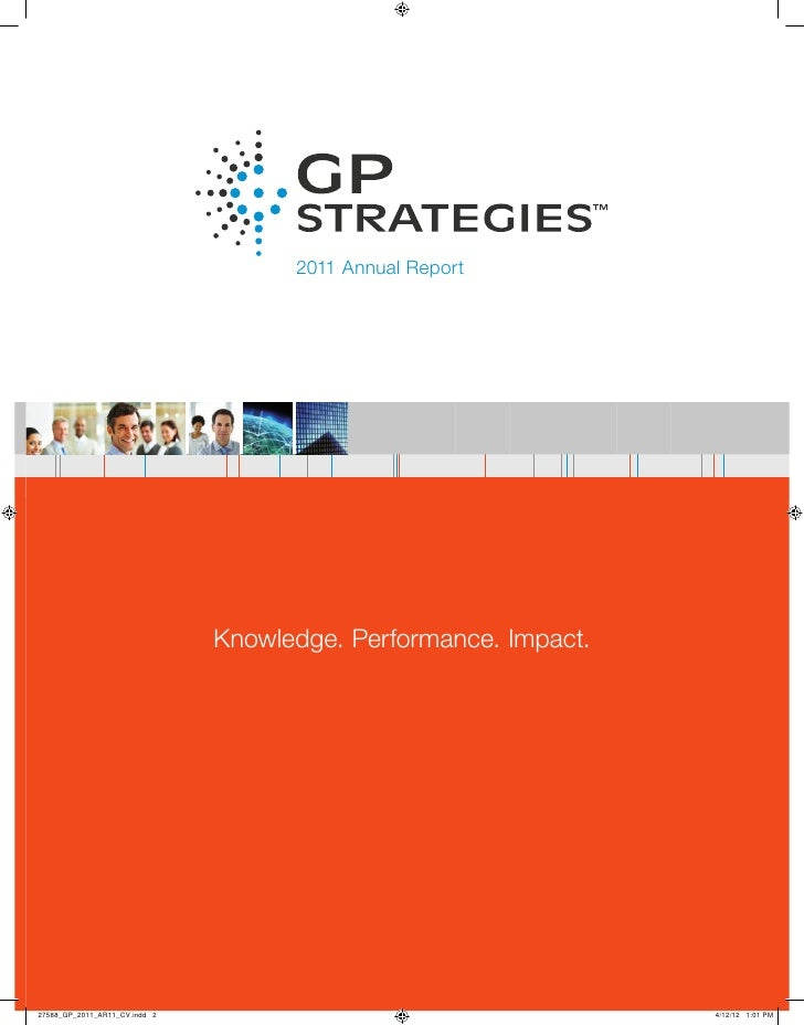 2011 Annual Report                               Knowledge. Performance. Impact.27588_GP_2011_AR11_CV.indd 2              ...
