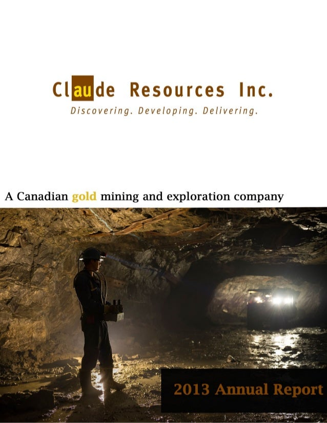 Claude Resources Inc. 2013 Annual Report