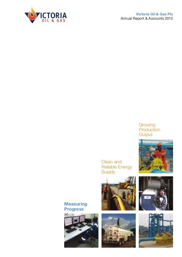 Victoria Oil & Gas Plc                     Annual Report & Accounts 2012                               Growing            ...