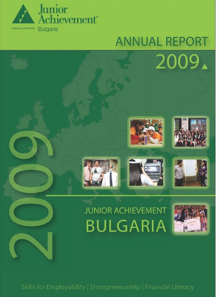 JA BULGARIA AND BUSINESS EDUCATION Established in 1997, JUNIOR ACHIEVEMENT BULGARIA is a member of Junior Achievement Worl...