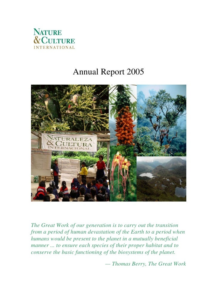 Annual Report 2005     Preserving biodiversity     The Great Work of our generation is to carry out the transition from a ...