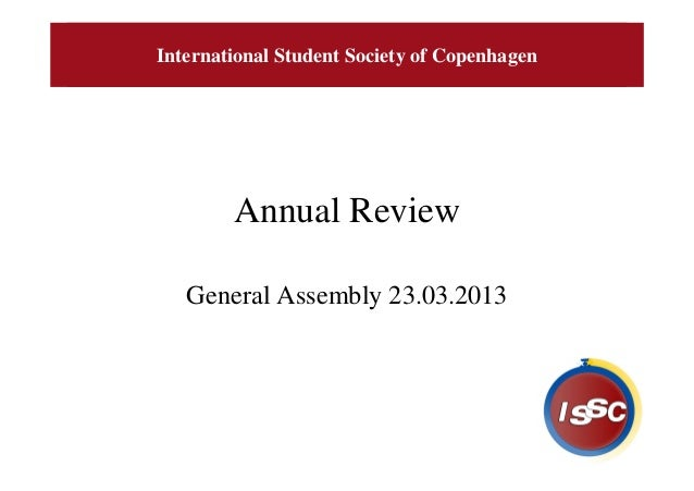 International Student Society of Copenhagen        Annual Review   General Assembly 23.03.2013