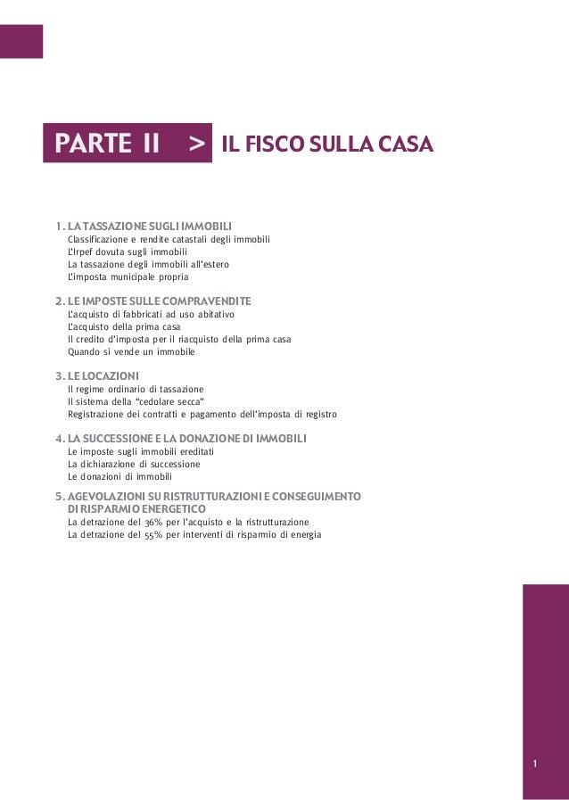 PARTE II                        > IL FISCO SULLA CASA1. LA TASSAZIONE SUGLI IMMOBILI  Classificazione e rendite catastali ...