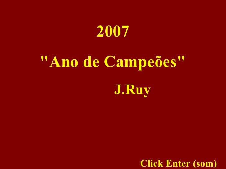 """Com Som 2007 """"Ano de Campeões"""" J.Ruy Click Enter (som)"""