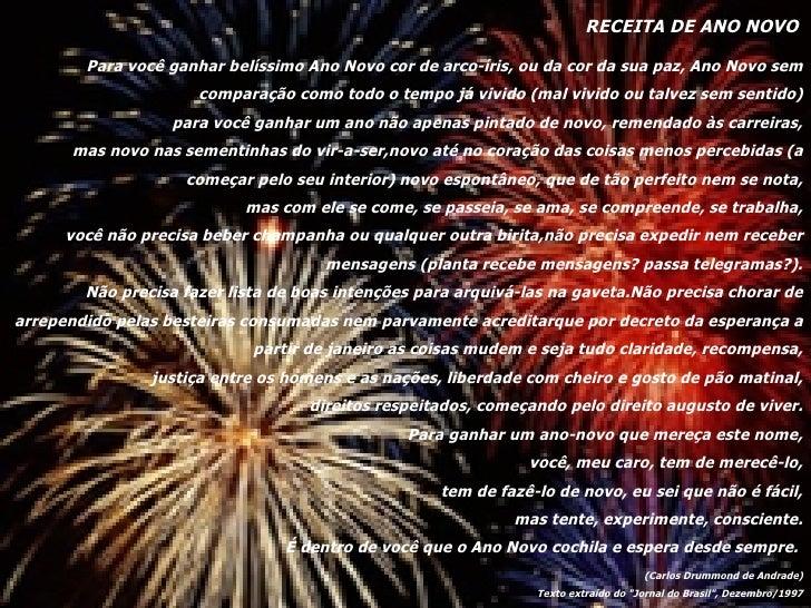 RECEITA DE ANO NOVO   Para você ganhar belíssimo Ano Novo cor de arco-íris, ou da cor da sua paz, Ano Novo sem comparação ...