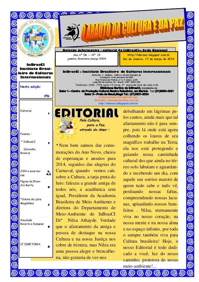 Boletim informativo - cultural do InBrasCI— Sede Nacional  Ano nº 06 — Nº 19  janeiro,fevereiro,março 2014  http://inbrasc...